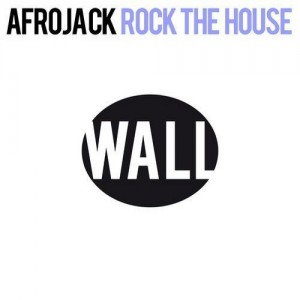 Afrojack - 'Rock the House'